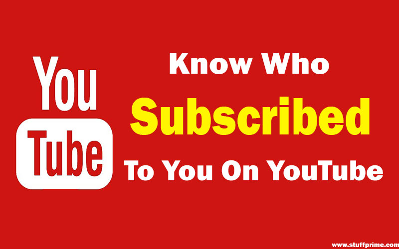 How To See Who Subscribed To You On YouTube In 2019 [2 Methods]