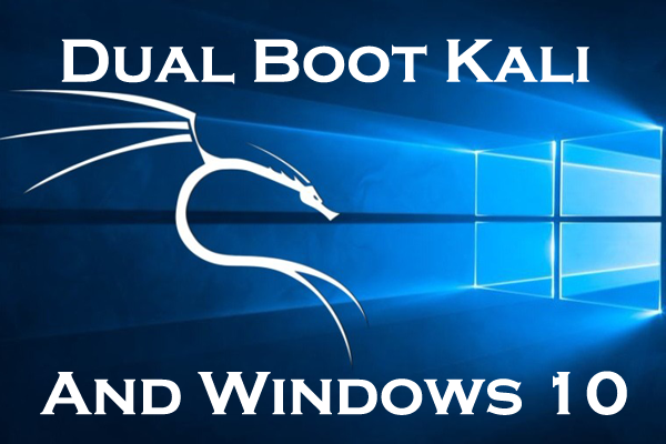 2 Methods To Dual Boot Kali Linux With Windows 10 (Kali V 2018.2)