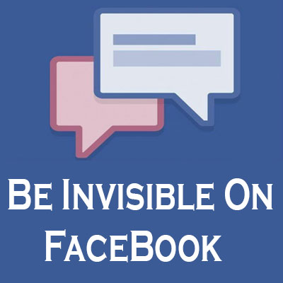 How To Be Invisible On Facebook Chat & Messenger