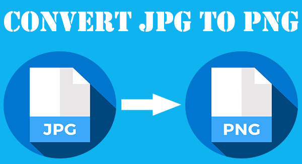 5 Best Methods To Convert JPG to PNG Easily [JPG to PNG Converter]