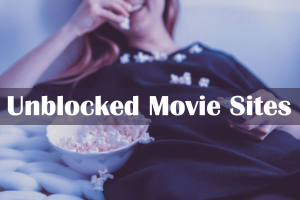 165+ Best Unblocked Movies Sites To Watch Free Movies [Updated June 2020]